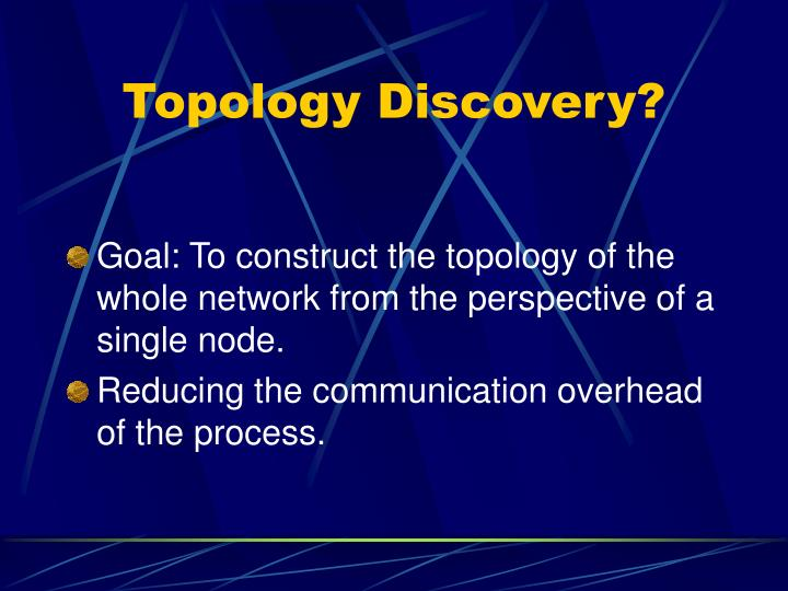 Topology Discovery?