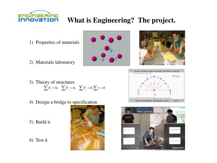 What is Engineering?  The project.