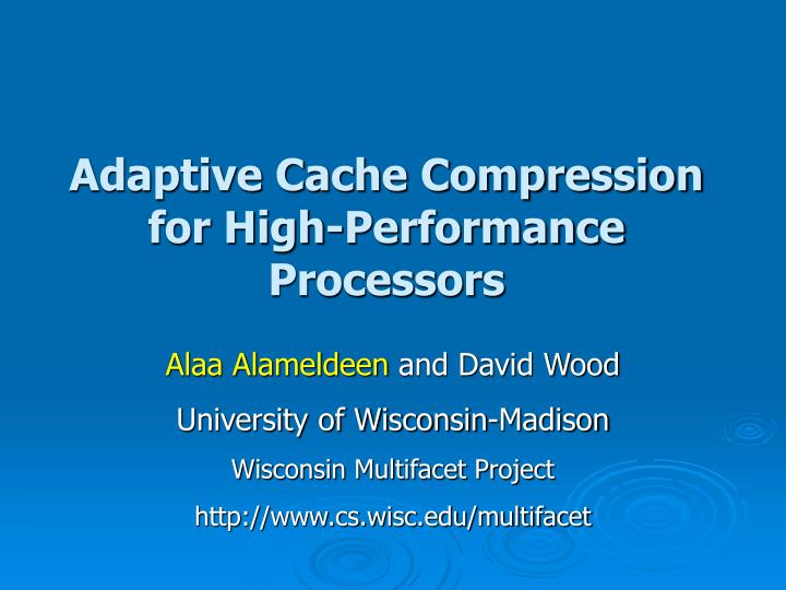 Adaptive cache compression for high performance processors
