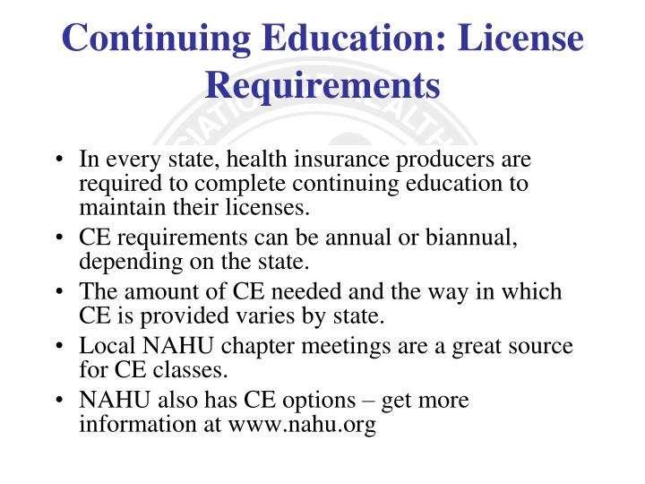 In every state, health insurance producers are required to complete continuing education to maintain their licenses.