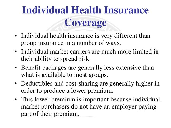 Individual health insurance is very different than group insurance in a number of ways.