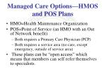 managed care options hmos and pos plans