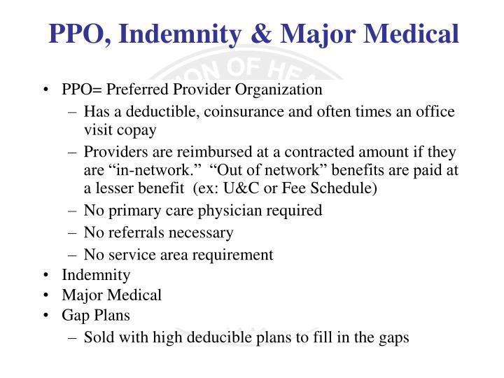 PPO= Preferred Provider Organization
