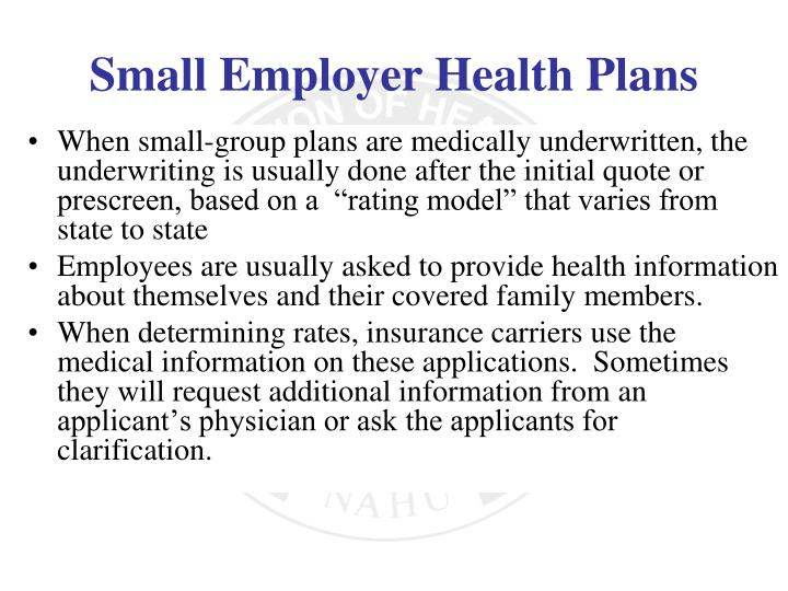 When small-group plans are medically underwritten, the u