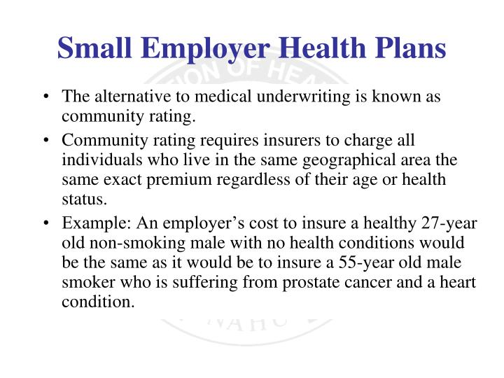 The alternative to medical underwriting is known as community rating.