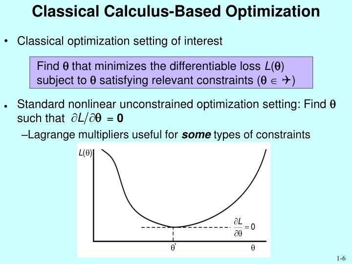 Classical Calculus-Based Optimization