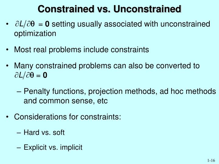 Constrained vs. Unconstrained
