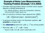 example of noisy loss measurements tracking problem example 1 5 in isso