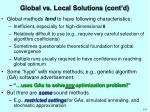 global vs local solutions cont d