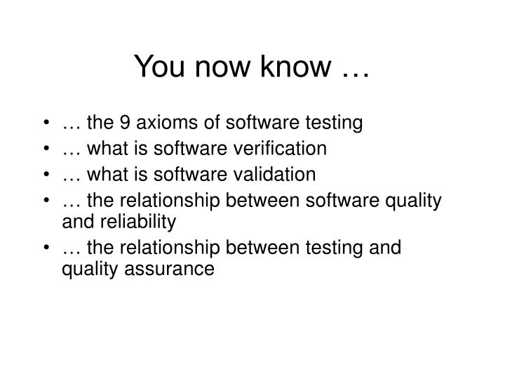 You now know …