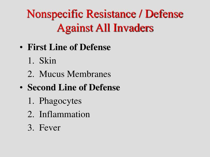 Nonspecific Resistance / Defense Against All Invaders