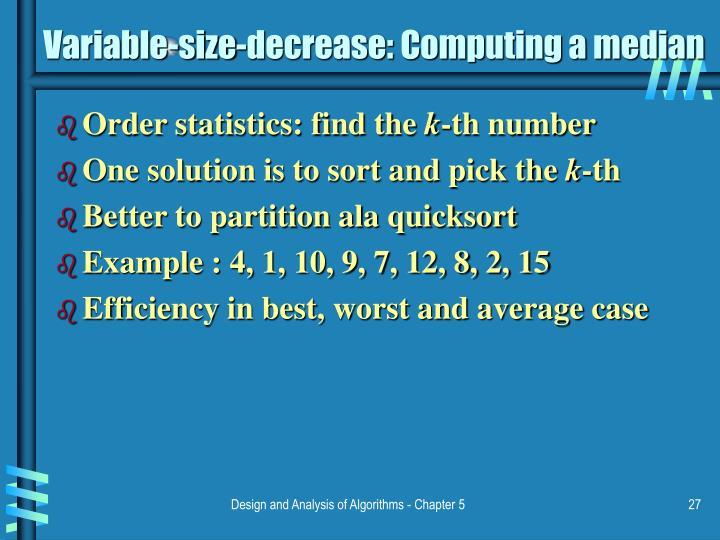 Variable-size-decrease: Computing a median