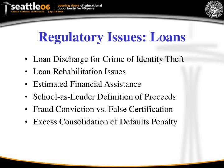 Regulatory Issues: Loans