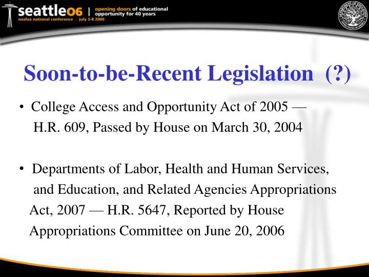 Soon-to-be-Recent Legislation  (?)