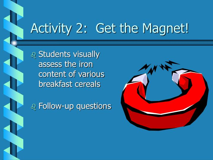 Activity 2:  Get the Magnet!