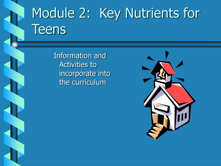Module 2:  Key Nutrients for Teens