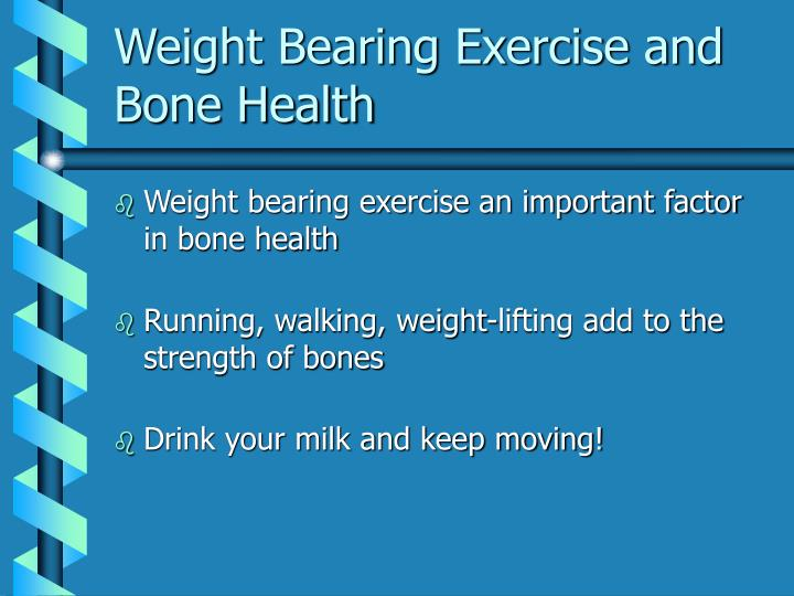 Weight Bearing Exercise and Bone Health