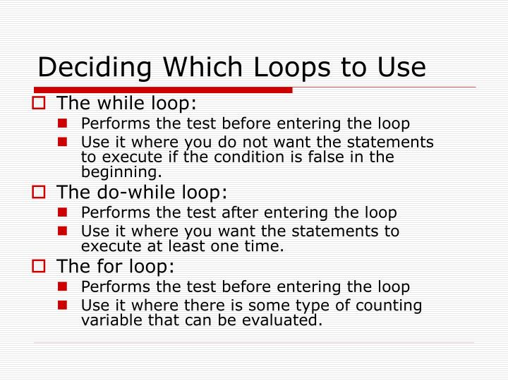 Deciding Which Loops to Use
