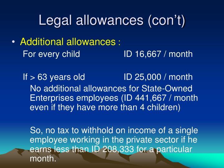 Legal allowances (con't)