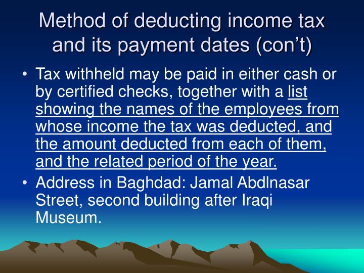 Method of deducting income tax and its payment dates (con't)