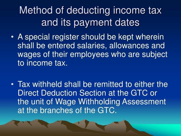 Method of deducting income tax and its payment dates