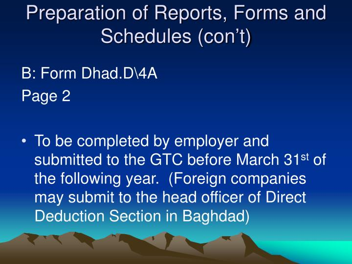 Preparation of Reports, Forms and Schedules (con't)