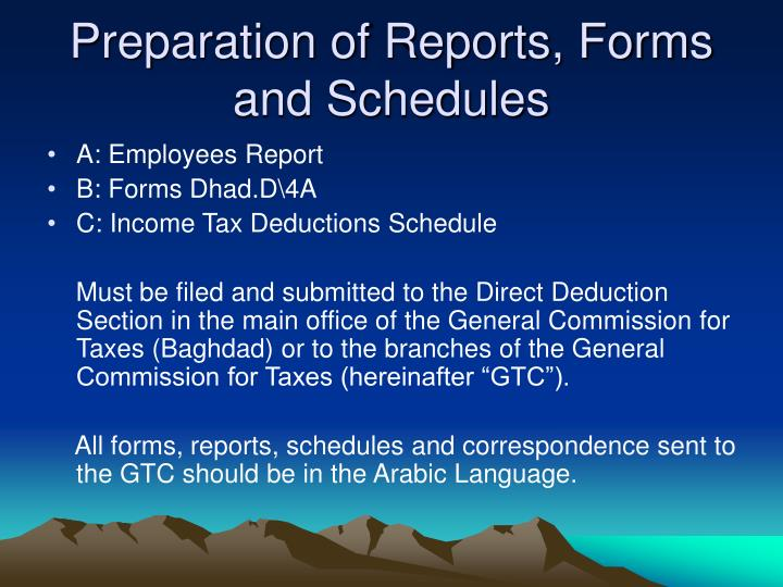 Preparation of Reports, Forms and Schedules