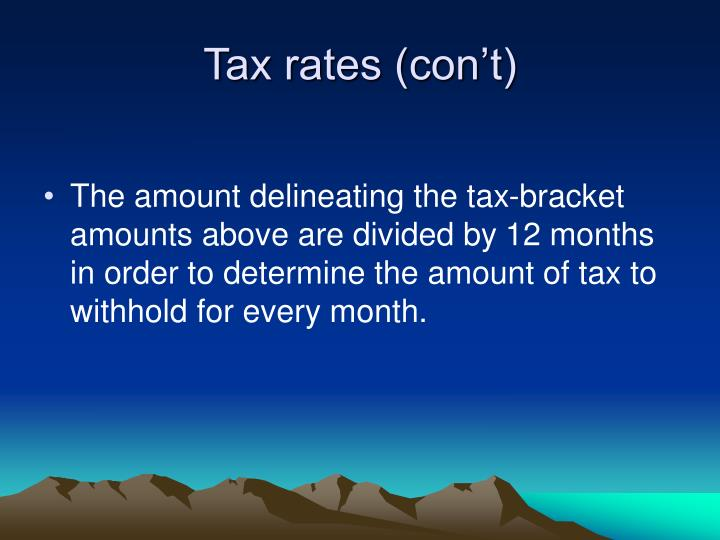 Tax rates (con't)