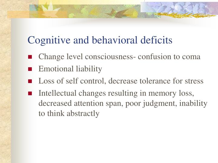 Cognitive and behavioral deficits
