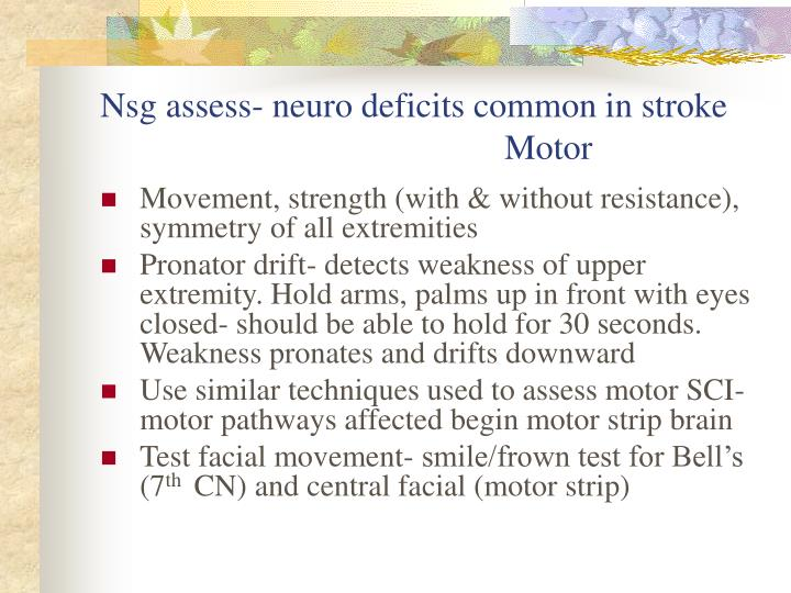 Nsg assess- neuro deficits common in stroke