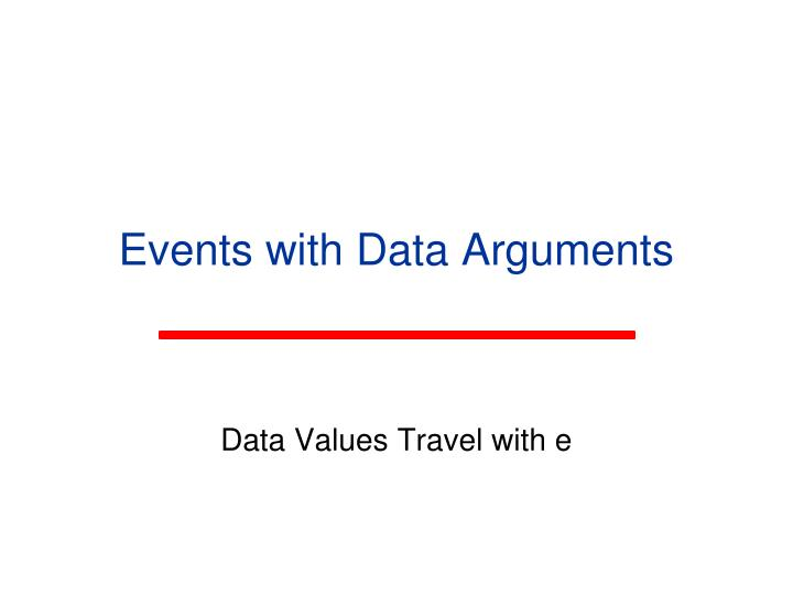 Events with Data Arguments