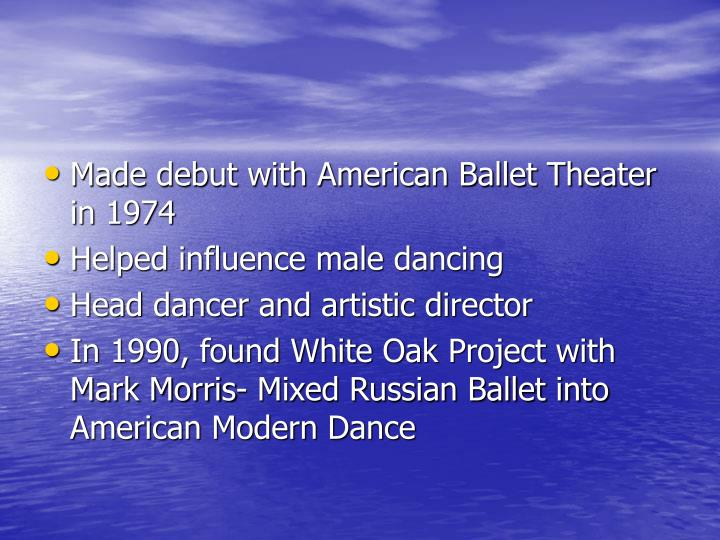 Made debut with American Ballet Theater in 1974