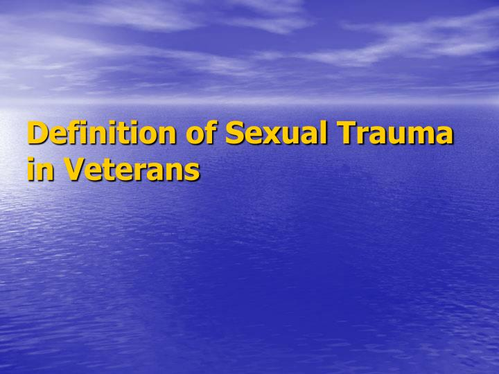 Definition of sexual trauma in veterans