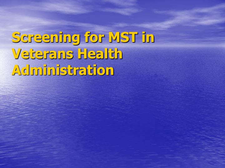 Screening for MST in Veterans Health Administration