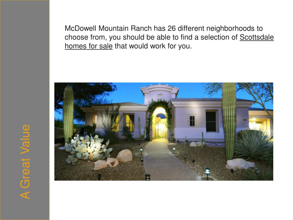 McDowell Mountain Ranch has 26 different neighborhoods to choose from, you should be able to find a selection of