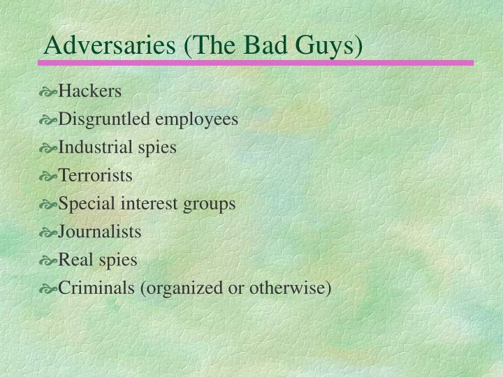 Adversaries (The Bad Guys)