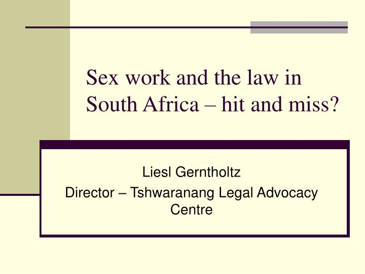 Sex work and the law in South Africa – hit and miss?