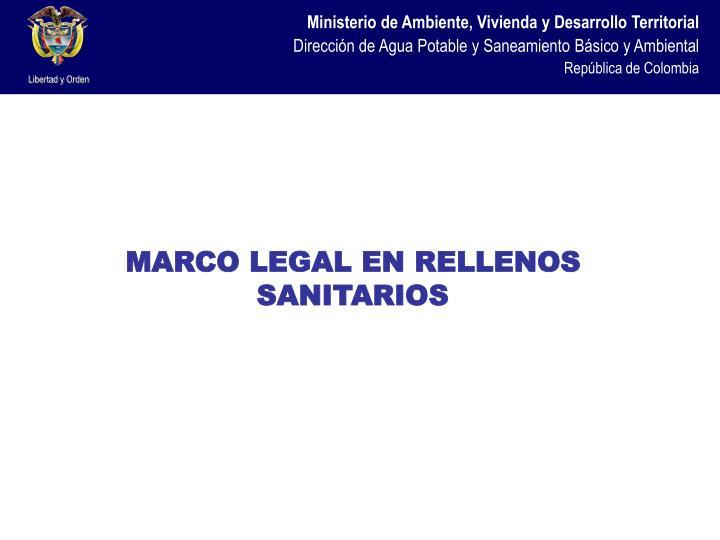 MARCO LEGAL EN RELLENOS SANITARIOS