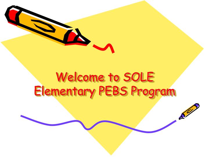 Welcome to sole elementary pebs program