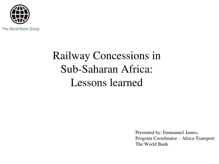 Railway concessions in sub saharan africa lessons learned