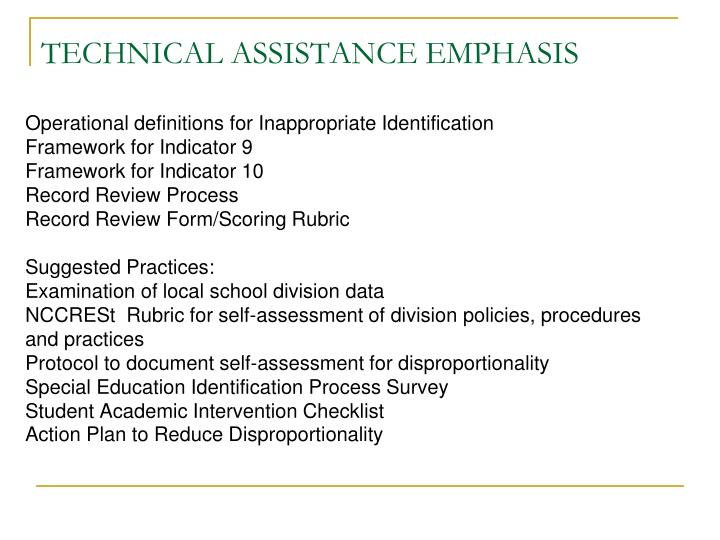 TECHNICAL ASSISTANCE EMPHASIS