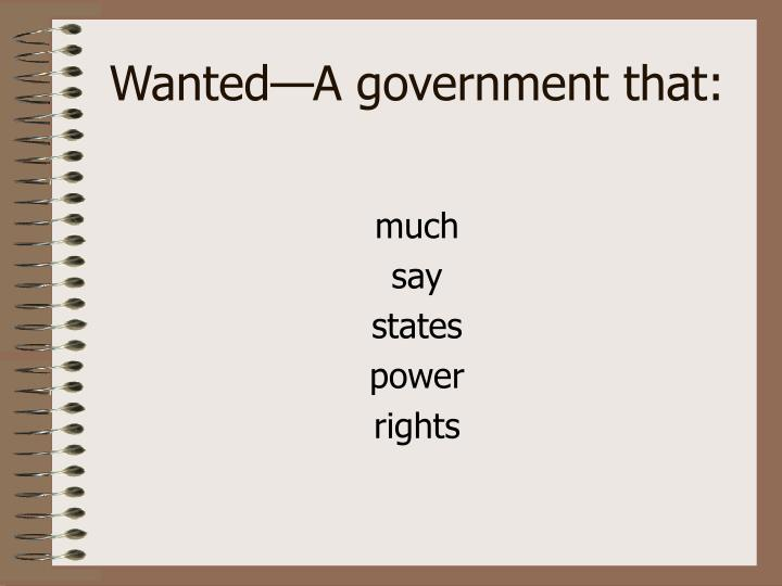 Wanted—A government that: