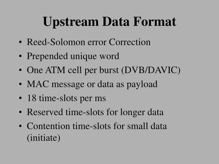 Upstream Data Format