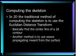 computing the skeleton