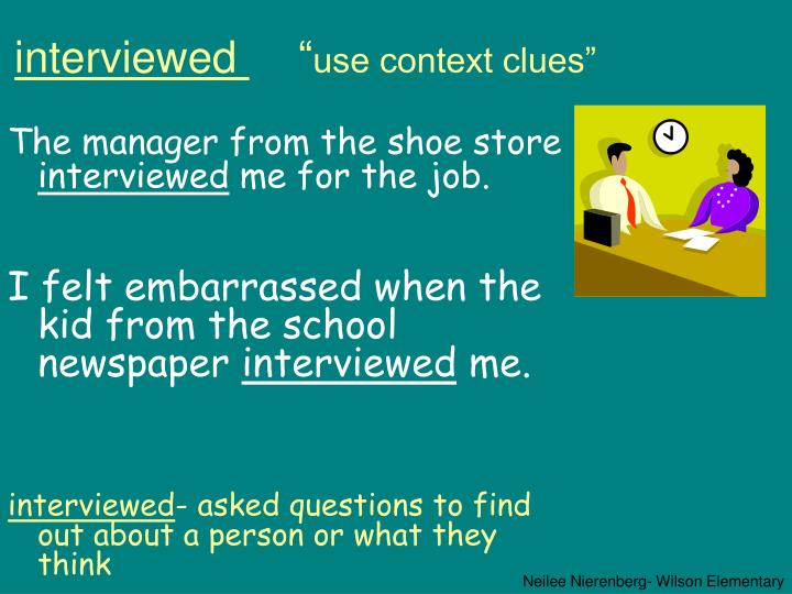 Interviewed use context clues