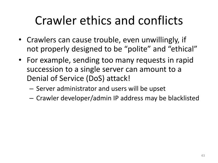 Crawler ethics and conflicts