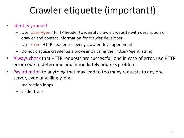 Crawler etiquette (important!)