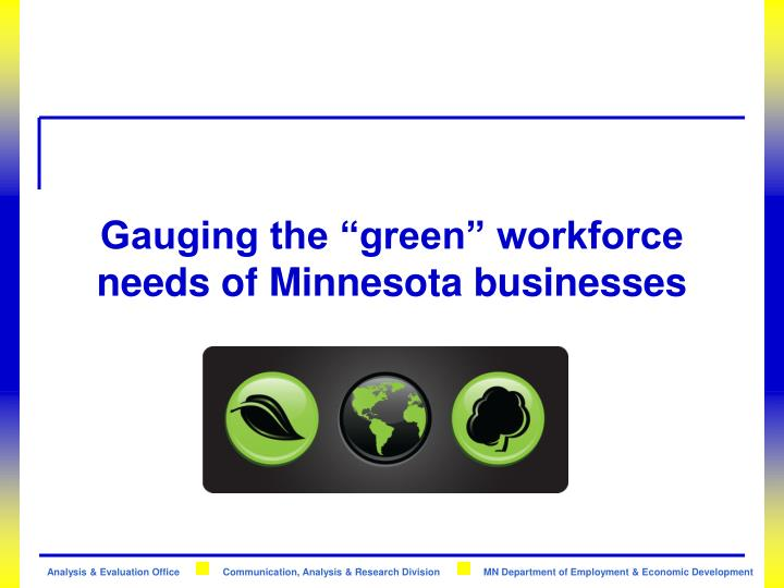 "Gauging the ""green"" workforce needs of Minnesota businesses"