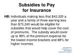 subsidies to pay for insurance