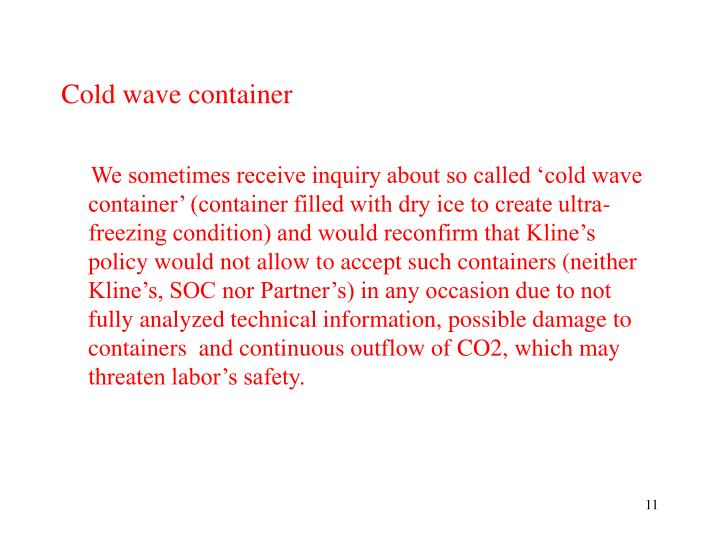 Cold wave container